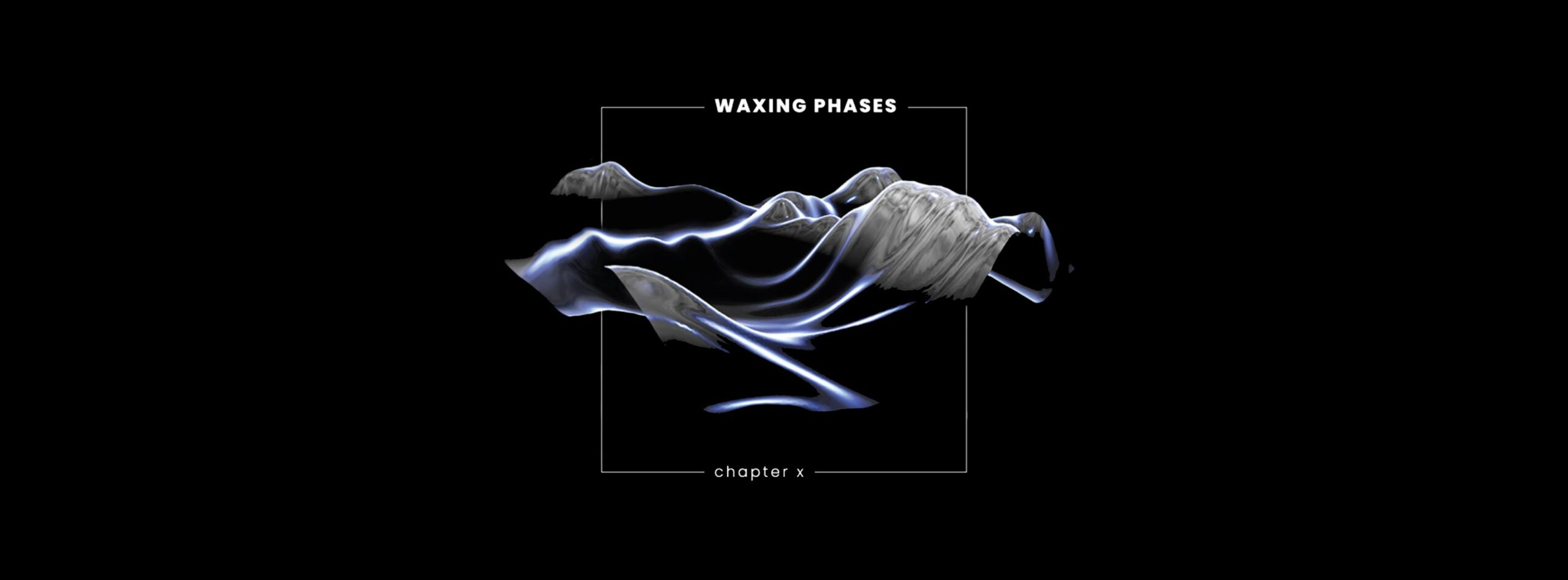 Waxing Phases /chapter X